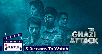 5 Reasons to watch The Ghazi Attack