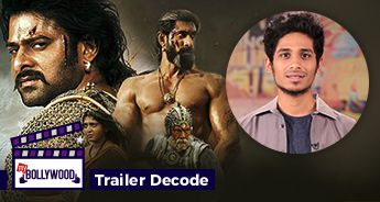 Baahubali 2 - The Conclusion | Trailer Decode