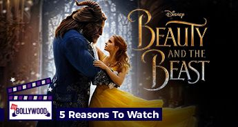 5 Reasons to watch Beauty and the Beast