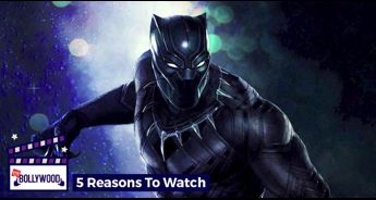 Black Panther | 5 Reasons To Watch