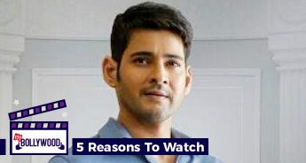 Bharat Ane Nenu | 5 Reasons To Watch