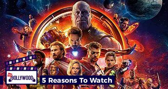 Avengers: Infinity War | 5 Reasons To Watch